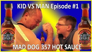 Kid vs Man ... Mad Dog 357 hot sauce battle!! : Episode 1, Crude Brothers