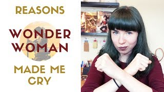 Why Wonder Woman Made Me Ugly Cry