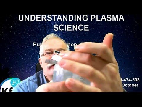 Understanding Plasma Science Part 5 Oct 23 2017