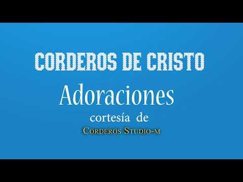 Adoraciones Corderos De Cristo    Grabaciones Corderos Studios