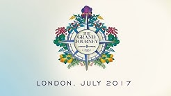 THE GRAND JOURNEY LONDON 2017 Full video