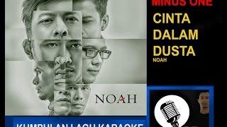 cinta bukan dusta -Noah karoke tanpa vokal