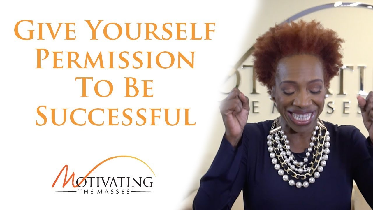 Give Yourself Permission To Be Successful - Lisa Nichols
