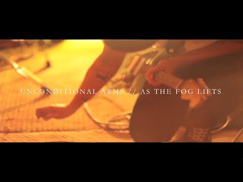 "Unconditional Arms - ""As The Fog Lifts"" Official Music Video"
