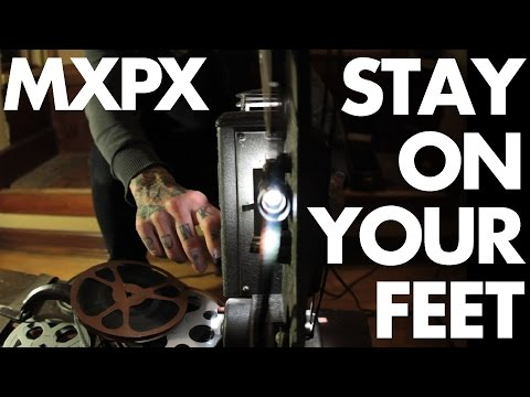 "MxPx - ""Stay On Your Feet"" (Official Video)"