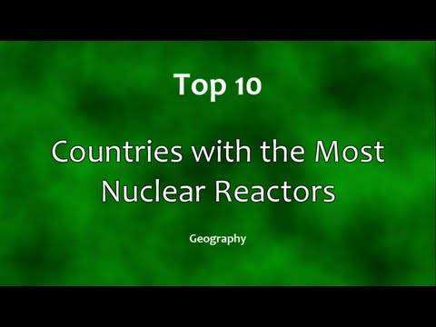Top 10: Countries with the Most Nuclear Reactors