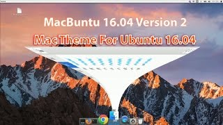 ✓ NEW macbuntu 16.04 : Make Ubuntu Look Like Mac OS X (Version: 2)