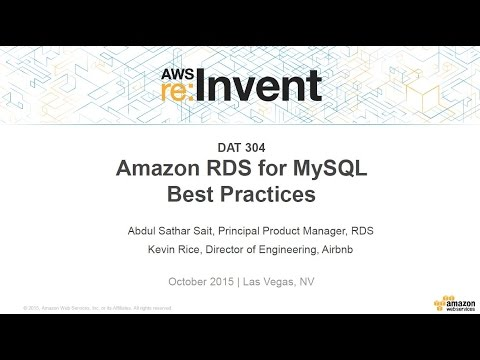 AWS re:Invent 2015 | (DAT304) Amazon RDS for MySQL: Best Practices