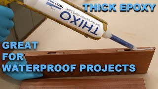 How to Use Total Boat THIXO Epoxy - Great for Exterior Projects