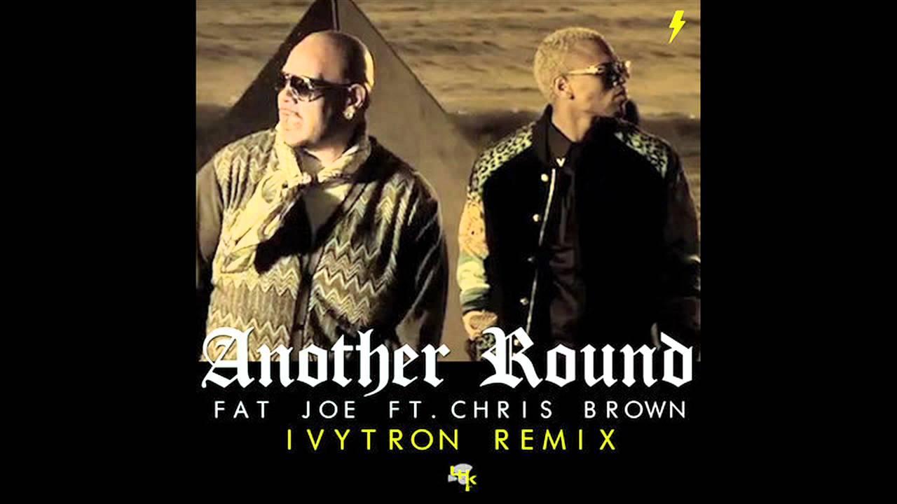 Fat Joe ft. Chris Brown - Another Round (Ivytron Remix)