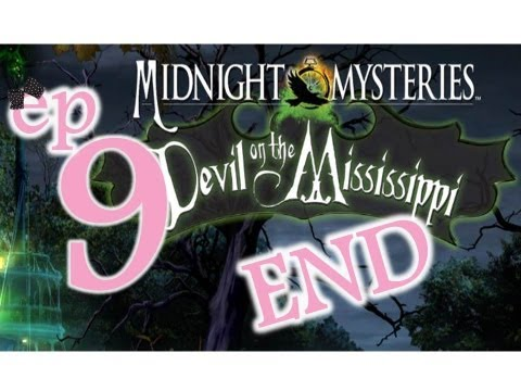 Midnight Mysteries 3: Devil on the Mississippi - Ep9 - The End - w/Wardfire  