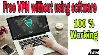 free vpn without using software | Extension | World Technology