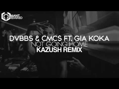 DVBBS, CMC$ & Gia Koka - Not Going Home (Kazush Remix)