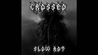 Crossed - Slow Rot (Doom/Sludge Metal)