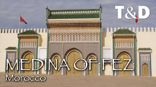 Medina Of Fez - Morocco Best City - Travel & Discover