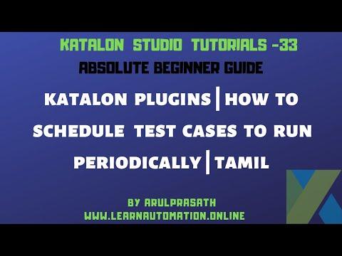katalon-studio- -33- -katalon-plugins- -how-to-schedule-test-cases-to-run-without-jenkins- -tamil
