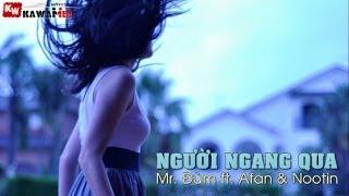 Người Ngang Qua - Mr. Đùm ft. Afan & Nootin [ Video Lyrics ]