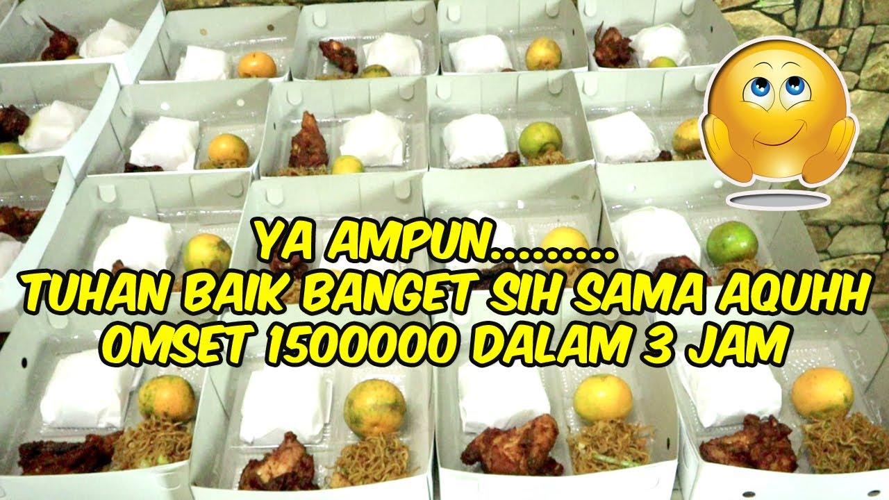 YA AMPUN TUHAN BAIK BANGET SAMA AQUH - OMSET 1500000 3 JAM || 50 DINNER BOX