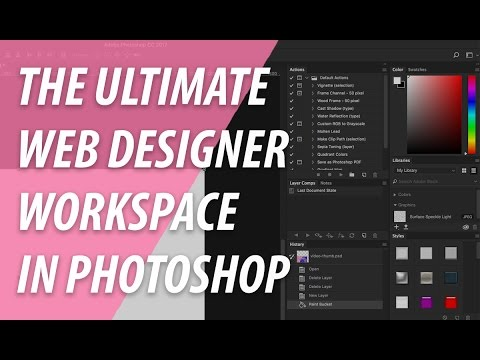 the ultimate web designer workspace setup in photoshop xo pixel