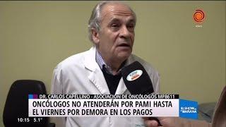 Los oncólogos no atenderán con PAMI hasta el viernes