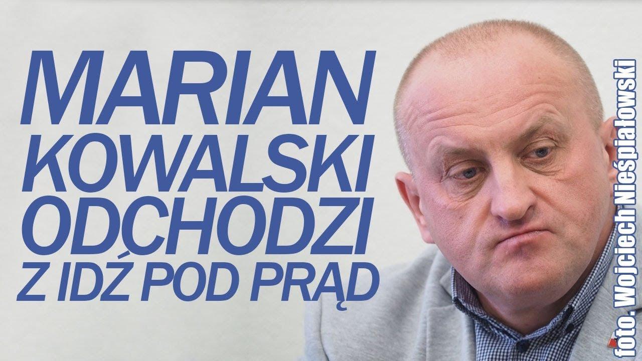 Marian Kowalski odszedł z Idź Pod Prąd! Co dalej?