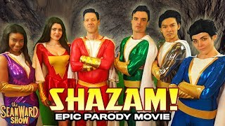 SHAZAM! Epic Parody Movie - The Sean Ward Show