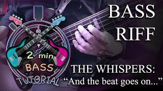 "The Whispers - ""And the beat goes on"" - Bass Riff"