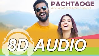 Pachtaoge 8D Audio Song - Arijit Singh & Atif Aslam | Nora Fatehi | Vicky Kaushal