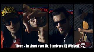 Tienti - In viata asta  (ft  Cumicu & Dj Wicked)  (Prod.by Damien Alter)