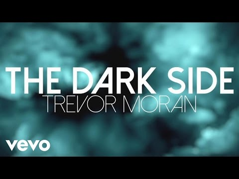 Trevor Moran - The Dark Side (Lyric Video)