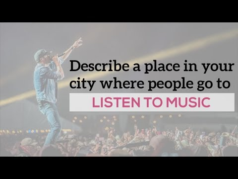 DESCRIBE A PLACE IN YOUR CITY WHERE PEOPLE GO TO LISTEN TO MUSIC