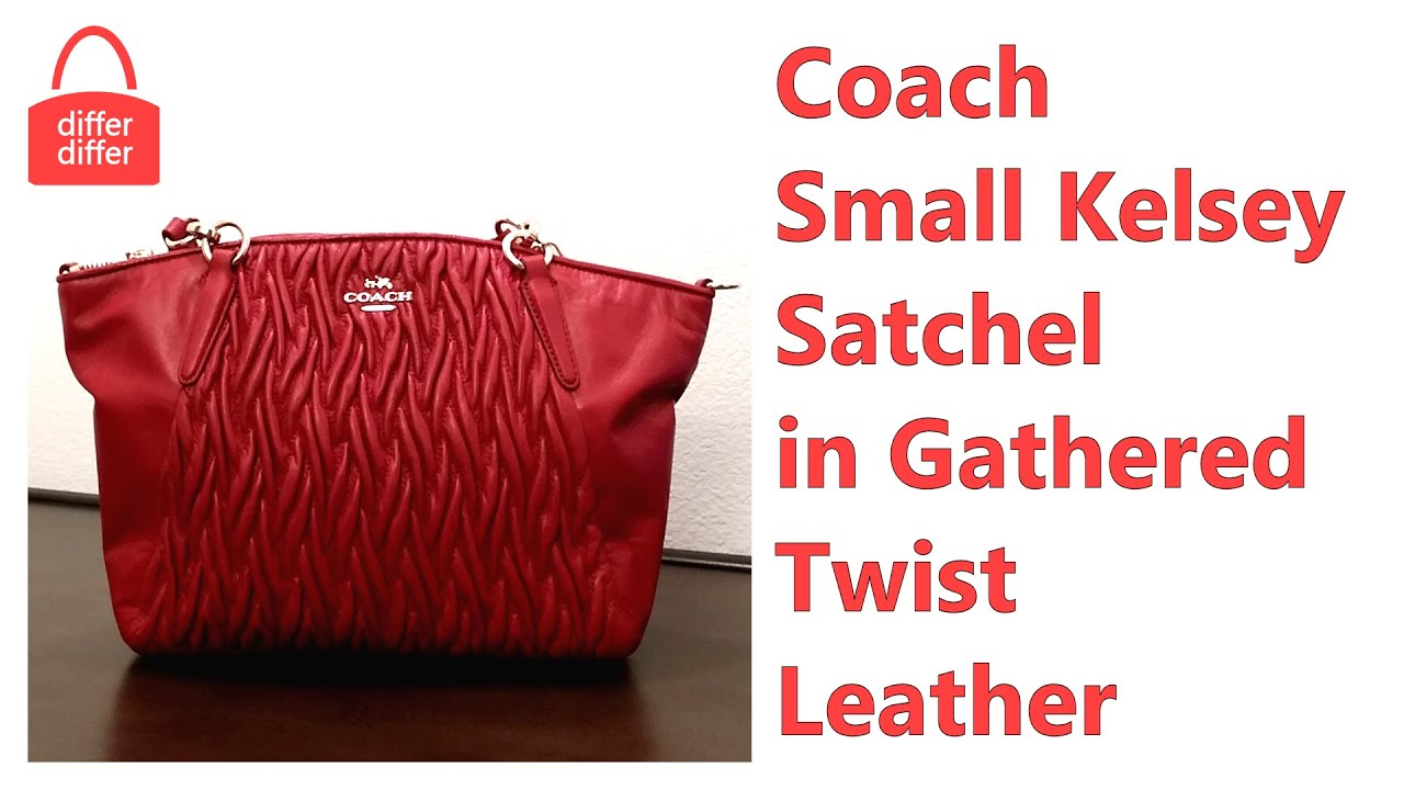 adfed3c3d1d13 Coach Small Kelsey Satchel in Gathered Twist Leather 37081 - YouTube