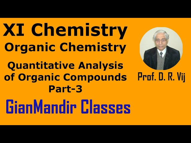 XI Chemistry | Organic Chemistry | Quantitative Analysis of Organic Compounds Part-3 by Ruchi Ma'am