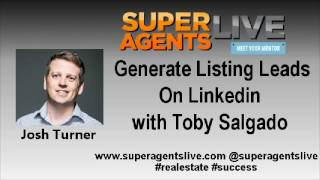 Generate Listing Leads On Linkedin with Josh Turner and Toby Salgado
