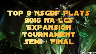 Top 8 NSGBF Plays - League of Legends 2015 NA LCS Expansion Tournament