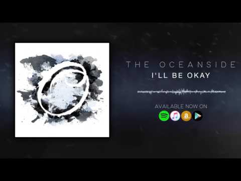 The Oceanside - I'll Be Okay