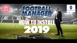 How to install Football Manager 2008 update 2018-19