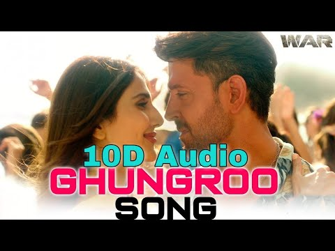 ghungroo-song-|-10d-songs-|-8d-audio-|-arijit-singh-|-hrithik-roshan,-vaani-kapoor-|-bass-boosted