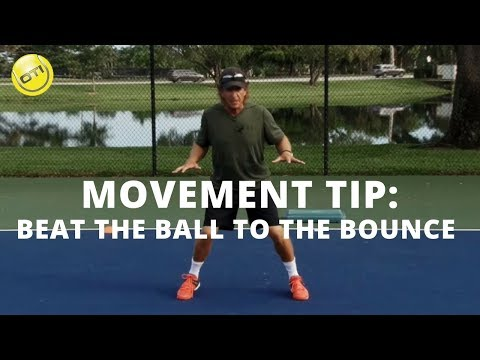 Tennis Movement Tip: Beat The Ball To The Bounce