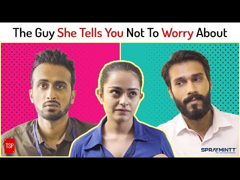 The Guy She Tells You Not To Worry About | The Screen Patti
