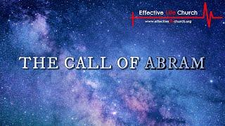 Effective Life Church - The Call Of Abram - Pastor Matthew Guest