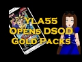 YLA55 Opens the DSOD Gold packs