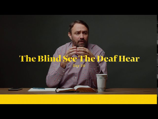 The Blind See, The Deaf Hear
