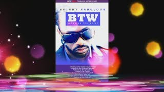 Skinny Fabulous - BTW [Behaving the Worst] #2014Soca #SocaIsYours @kubiyashi
