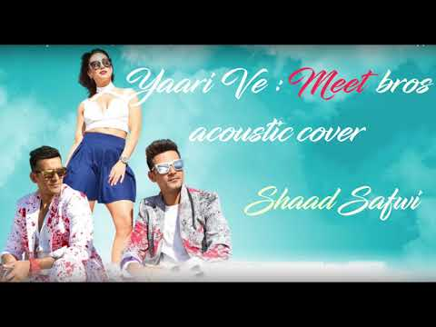 Yaari Ve | Meet Bros | Lauren Gottlieb | Prakriti Kakar | Acoustic Cover | Shaad Safwi