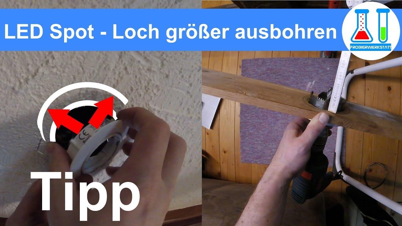 Beliebt LED Lampen / Deckenspots einbauen - Loch größer bohren / aufbohren KZ54