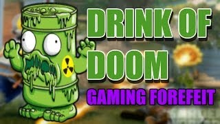 """DRINK OF DOOM"" - Gaming Forefeit - Plants Vs Zombies Garden Warfare Gameplay High Stakes"
