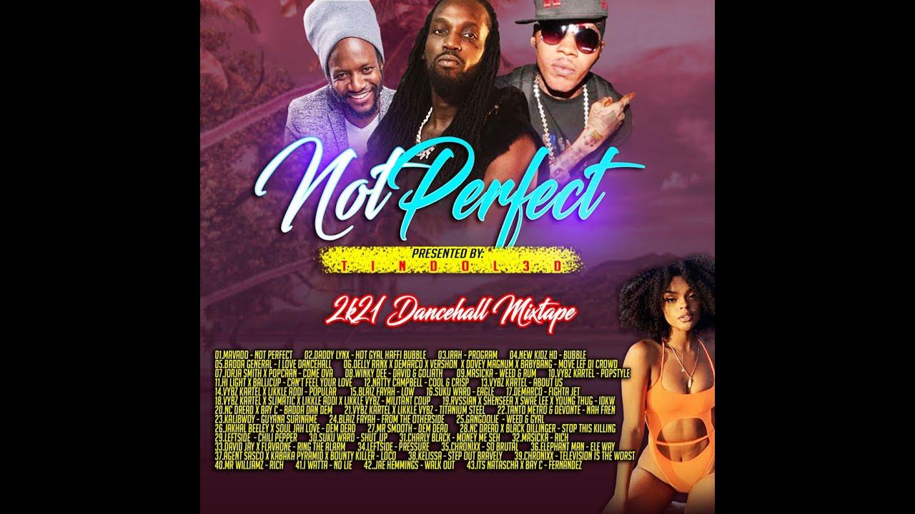 Download TINDOL3D PRESENTS NOT PERFECT DANCEHALL MIXTAPE 2K21