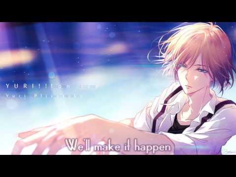 「Nightcore」→ History Maker (Yuri!!! on ICE OP)