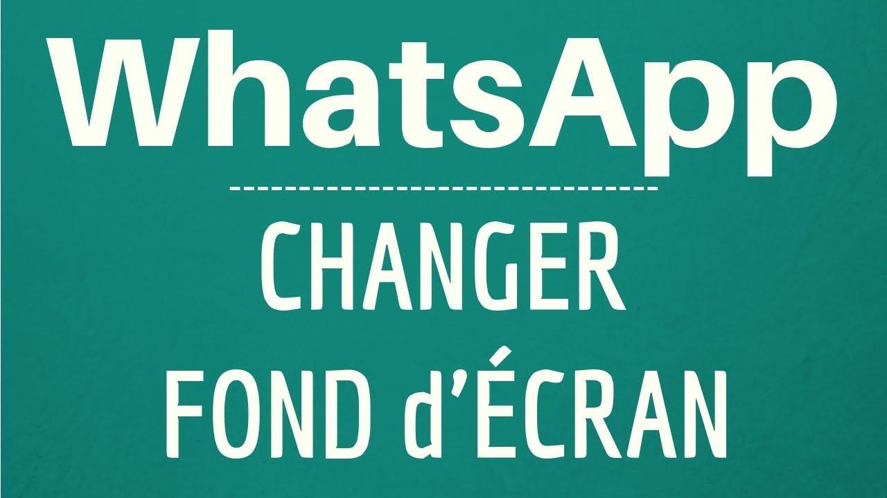 Fond D Ecran Whatsapp Changer Couleur Ou Mettre Photo Sur L Arriere Plan D Une Discussion Whatsapp